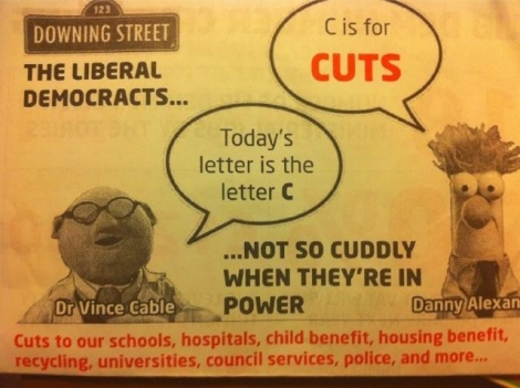 Lib Dems - Not so cuddly when they're in power. Genius.